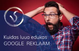 kuidas luua edukas google reklaam
